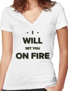 I will set you on fire Women's Fitted V-Neck T-Shirt