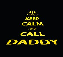 Keep calm and call daddy by theduc