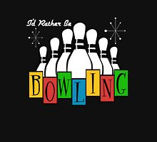 I'd Rather Be Bowling Unisex T-Shirt