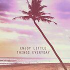 Enjoy little things by WAMTEES