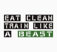 Eat Clean Train Like A Beast by Fitbys
