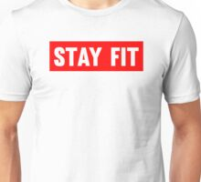 Stay Fit Unisex T-Shirt