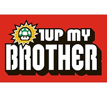 1UP MY BROTHER Photographic Print