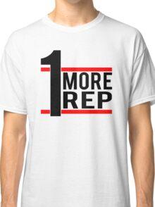 1 More Rep Classic T-Shirt
