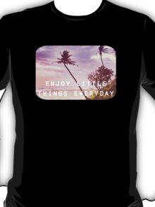 Enjoy little things T-Shirt