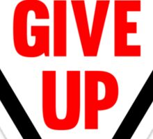 Never Give Up v2 Sticker