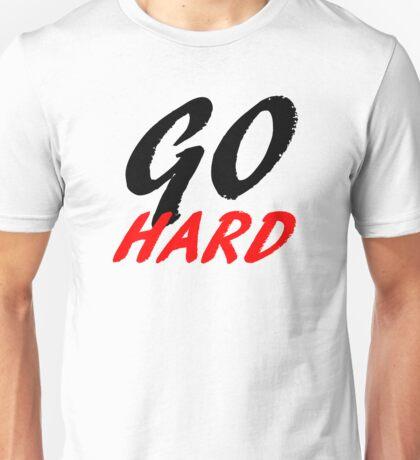 Go Hard Unisex T-Shirt