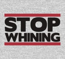 Stop Whining  One Piece - Short Sleeve
