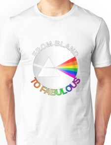 From Bland To Fabulous Unisex T-Shirt