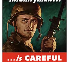 The Battle-Wise Infantryman Is Careful -- WWII by warishellstore
