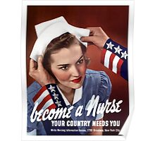 Become A Nurse Your Country Needs You -- WW2 Poster
