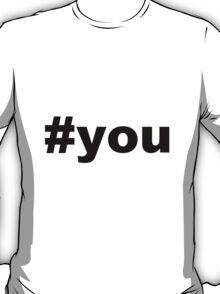 hash tag you T-Shirt