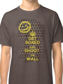 Get Bored Classic T-Shirt