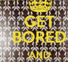 Get Bored Sticker