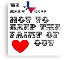 Why Texas is Hot Metal Print