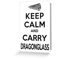 Keep Calm: Dragonglass (Black) Greeting Card