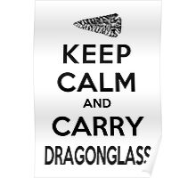 Keep Calm: Dragonglass (Black) Poster