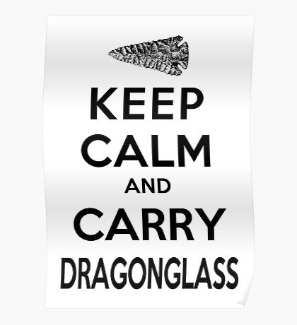 Keep Calm: Dragonglass (Black) Poster