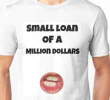 Small loan of a million dollars (White) Unisex T-Shirt