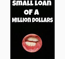 Small loan of a million dollars (Black) Classic T-Shirt