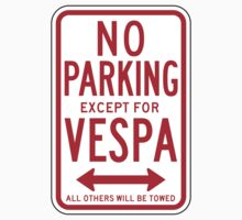 No Parking Except For Vespa Sign	 by SignShop