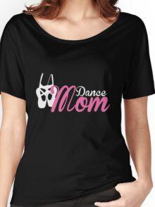 Dance Mom Women's Relaxed Fit T-Shirt