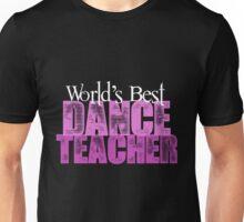 World's Best Dance Teacher Unisex T-Shirt