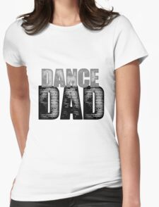 Dance Dad Womens Fitted T-Shirt