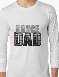Dance Dad with Ballerina Long Sleeve T-Shirt