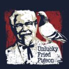 Unlucky Fried Pigeon  by trev4000