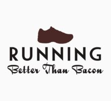 Running Better Than Bacon by House Of Flo