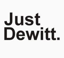 Just Dewitt (Shirt & Stickers) by charalanahzard