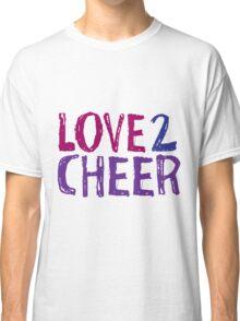 Love 2 Cheer Classic T-Shirt