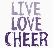 Live, Love, Cheer by shakeoutfitters