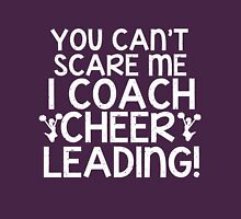 You Can't Scare Me, I Coach Cheerleading Unisex T-Shirt