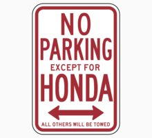 No Parking Except For Honda Sign by SignShop