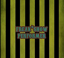 Freak Show Performer by jerasky