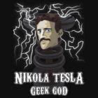 Nikola Tesla: Geek God by Rob Goforth