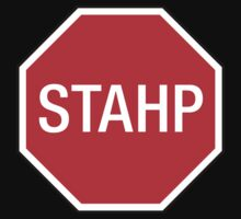 STOP SIGN - STAHP by Madkristin