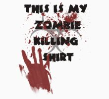 This is my zombie killing shirt by waqqas