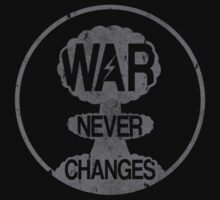 War Never Changes by BSdesigns