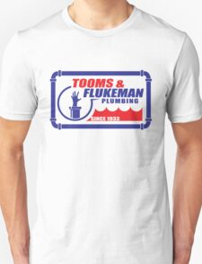 Tooms and Flukeman Plumbing Unisex T-Shirt