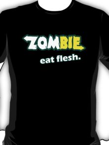Zombies eat flesh T-Shirt