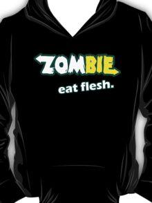 Zombies eat flesh T-Shirt