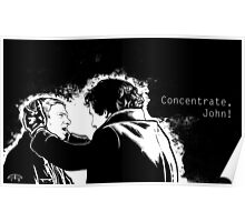 Concentrate, John! Poster
