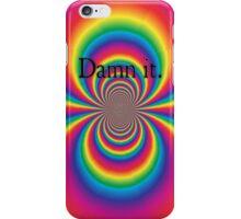 Damn It. - iPhone Case iPhone Case/Skin