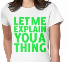 I can explain (green) Womens Fitted T-Shirt