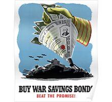 Buy War Savings Bonds Beat The Promise -- WW2 Poster