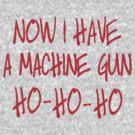 Now I have a machine Gun Die Hard by Brantoe
