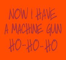Now I have a machine Gun Die Hard Kids Tee